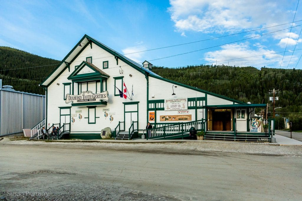 Diamond Tooth Gerties at 10:30pm at night. Welcome to the land of the midnight sun -Dawson City, the Heart of the Klondike Gold Rush