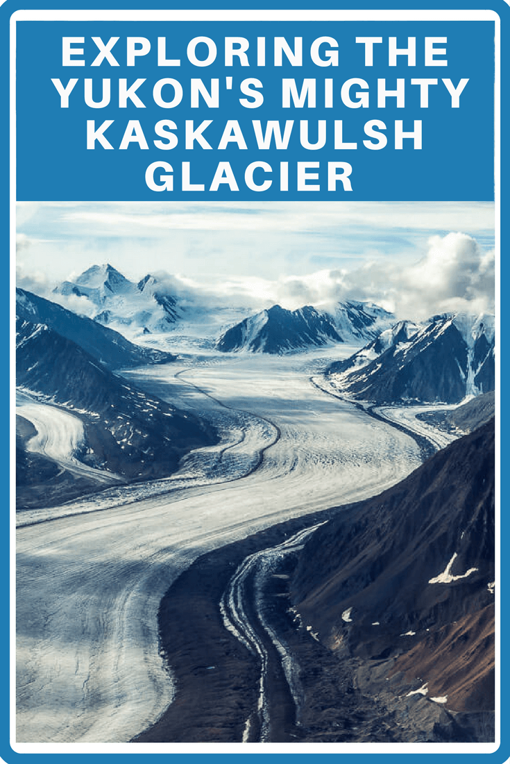 That time I flew over the Kaskawulsh Glacier in Kluane National Park and landed on the world's largest non-polar icefield. And how you can too! (1)