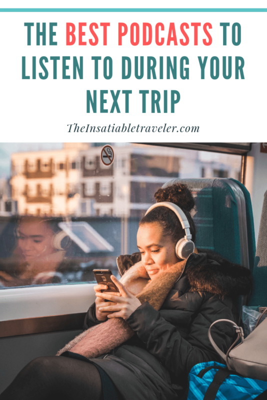 Travel is wonderful but all the time in planes, trains, and automobiles not so much. These are the best podcasts guaranteed to keep you entertained.
